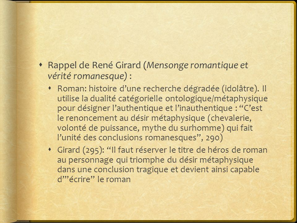 Rappel de René Girard (Mensonge romantique et vérité romanesque) :