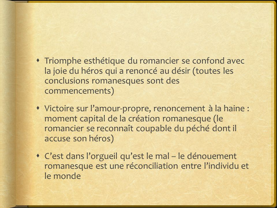 Triomphe esthétique du romancier se confond avec la joie du héros qui a renoncé au désir (toutes les conclusions romanesques sont des commencements)