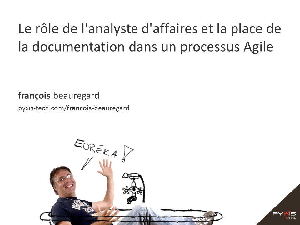 Le rôle de l analyste d affaires et la place de la documentation dans un processus Agile