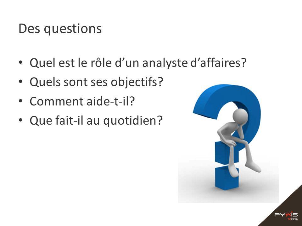 Des questions Quel est le rôle d'un analyste d'affaires