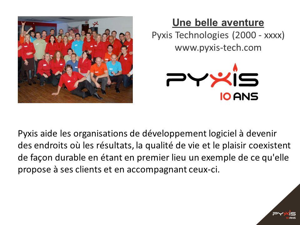 Une belle aventure Pyxis Technologies (2000 - xxxx) www.pyxis-tech.com