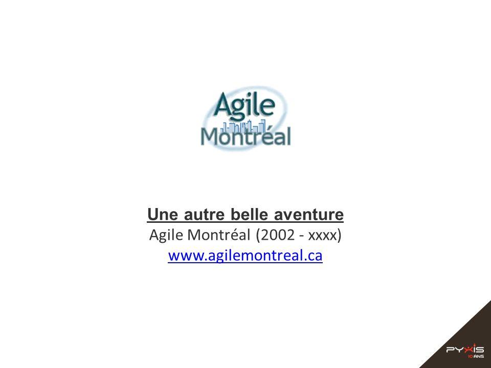 Une autre belle aventure Agile Montréal (2002 - xxxx) www