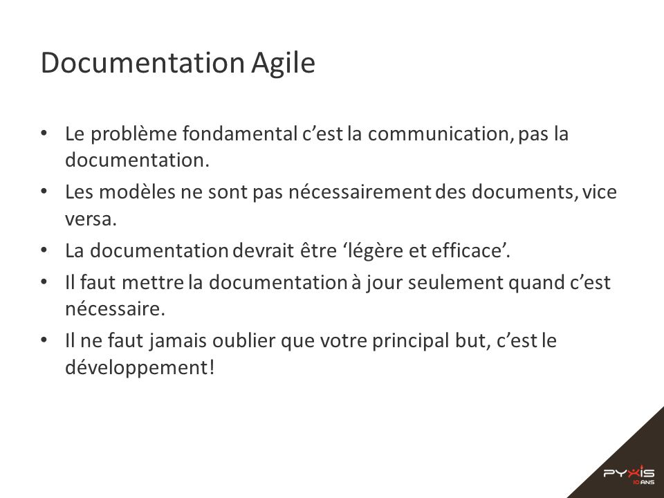 Documentation Agile Le problème fondamental c'est la communication, pas la documentation.
