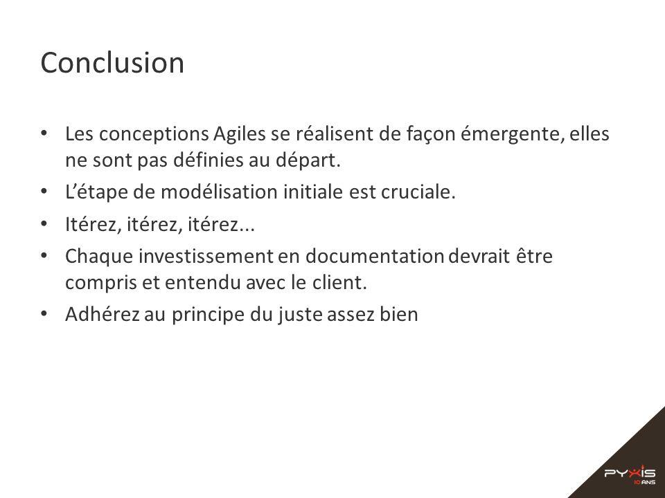 Conclusion Les conceptions Agiles se réalisent de façon émergente, elles ne sont pas définies au départ.