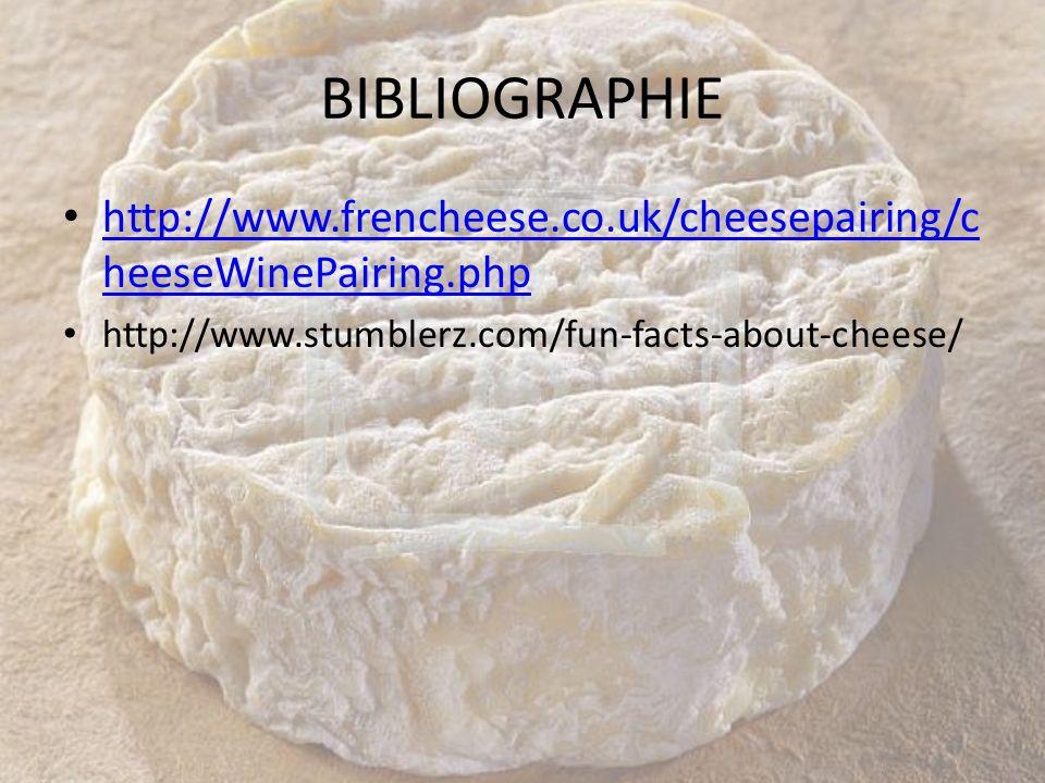 BIBLIOGRAPHIE http://www.frencheese.co.uk/cheesepairing/cheeseWinePairing.php.