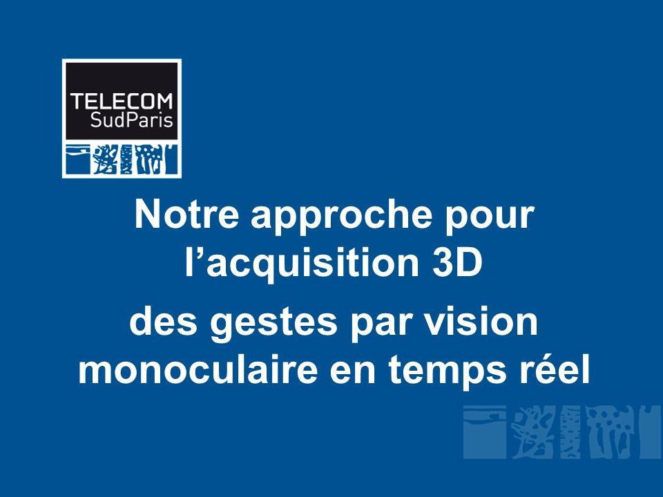 Notre approche pour l'acquisition 3D