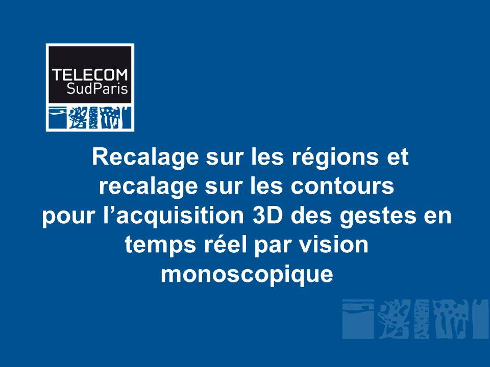 Recalage sur les régions et recalage sur les contours pour l'acquisition 3D des gestes en temps réel par vision monoscopique