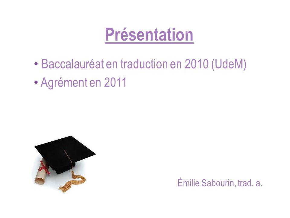 Baccalauréat en traduction en 2010 (UdeM) Agrément en 2011