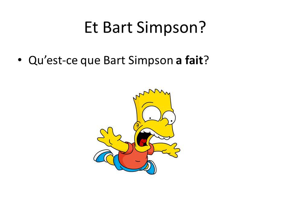 Et Bart Simpson Qu'est-ce que Bart Simpson a fait