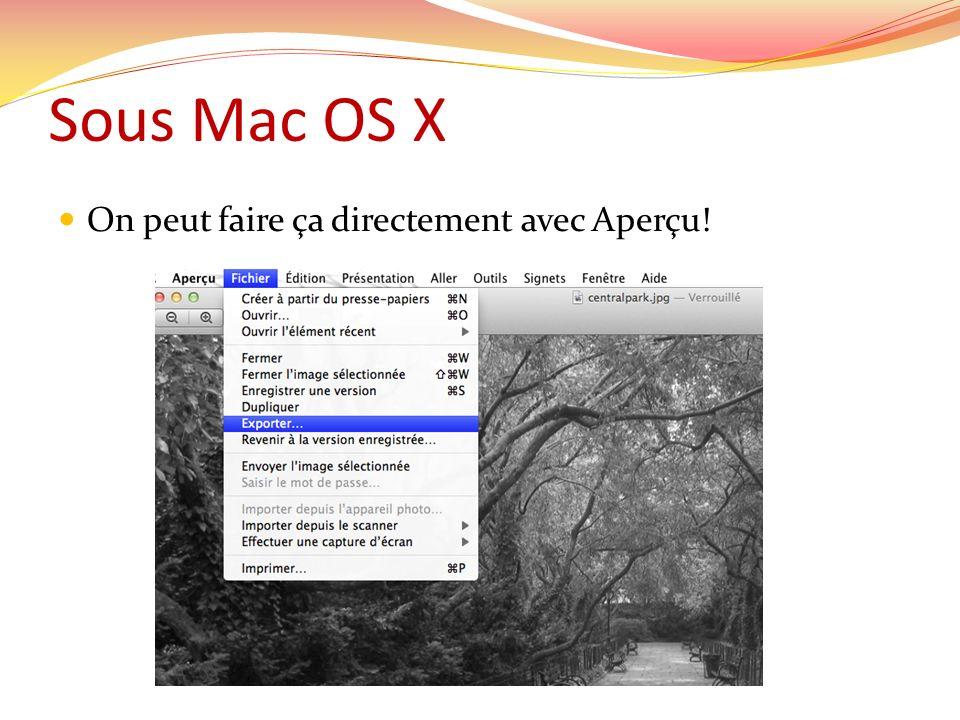 Sous Mac OS X On peut faire ça directement avec Aperçu!