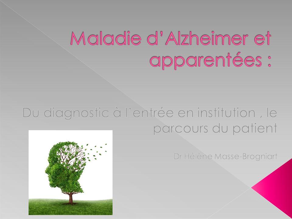 Maladie d'Alzheimer et apparentées :