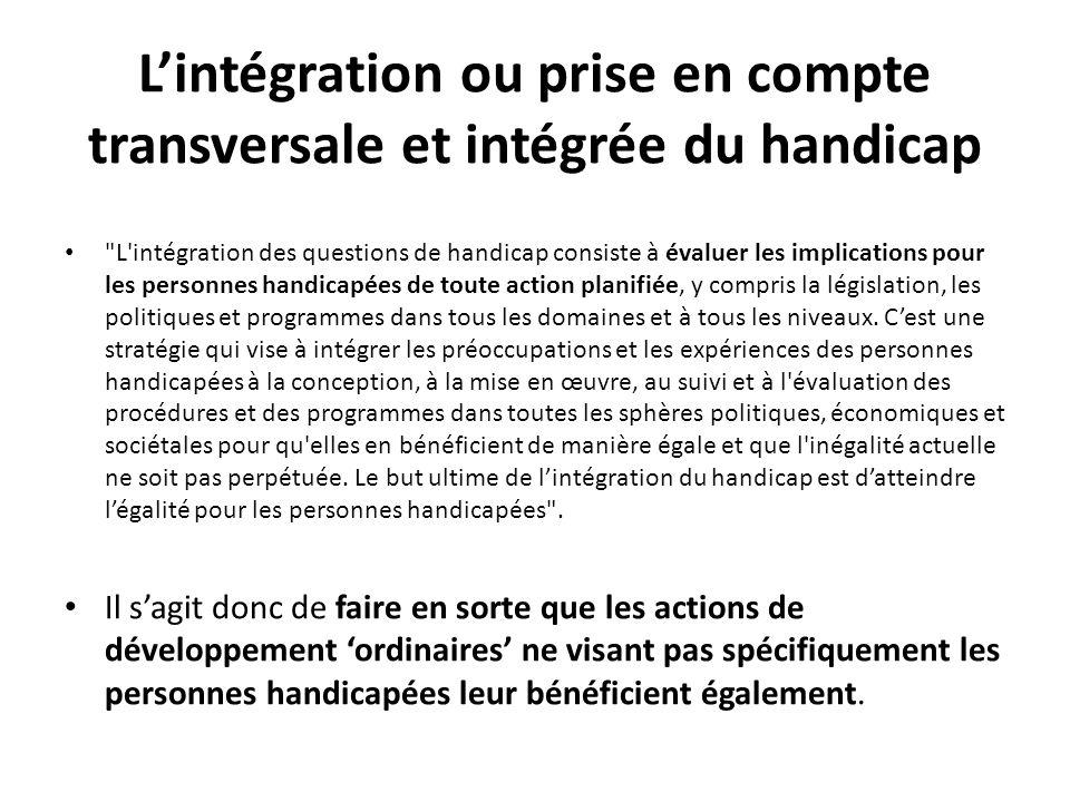 L'intégration ou prise en compte transversale et intégrée du handicap