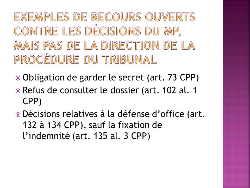 Exemples de recours ouverts contre les décisions du MP, mais pas de la direction de la procédure du tribunal