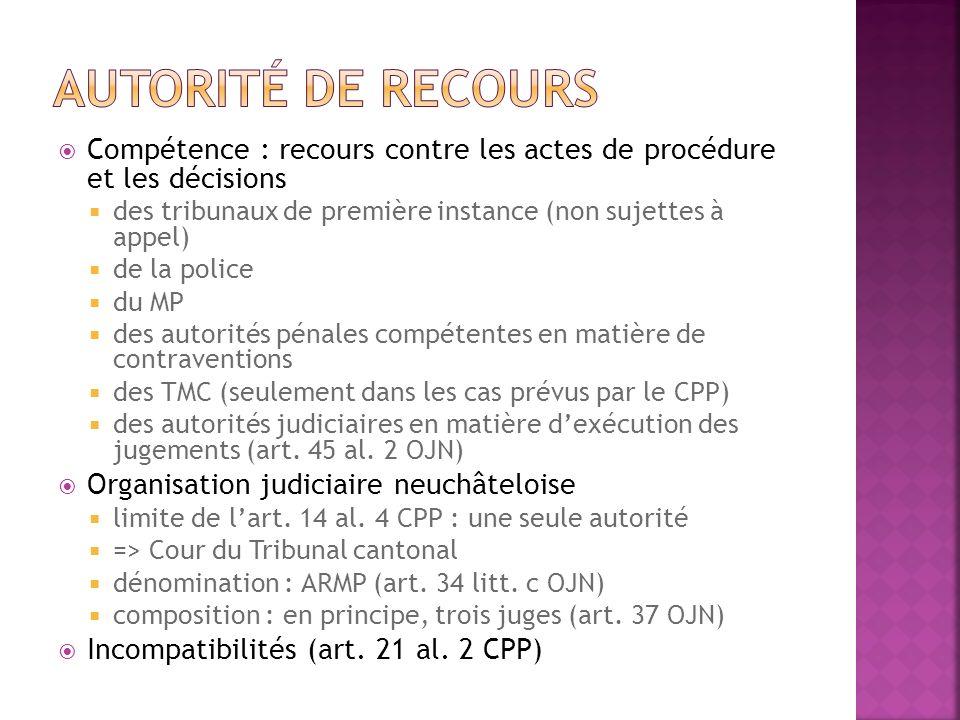 Autorité de recours Compétence : recours contre les actes de procédure et les décisions. des tribunaux de première instance (non sujettes à appel)