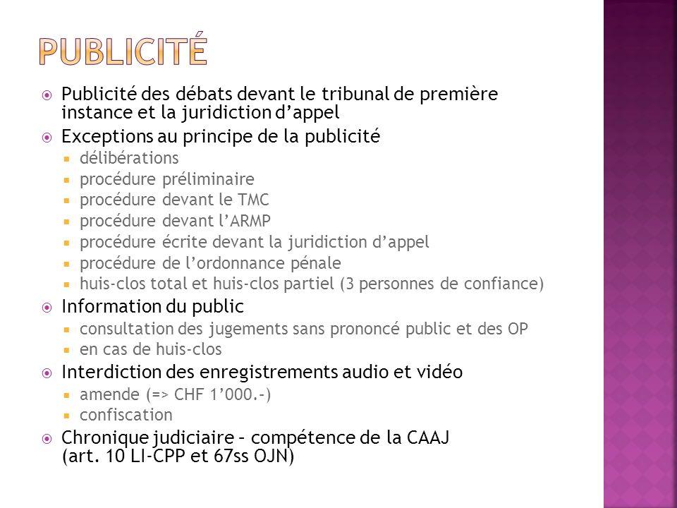 publicité Publicité des débats devant le tribunal de première instance et la juridiction d'appel. Exceptions au principe de la publicité.