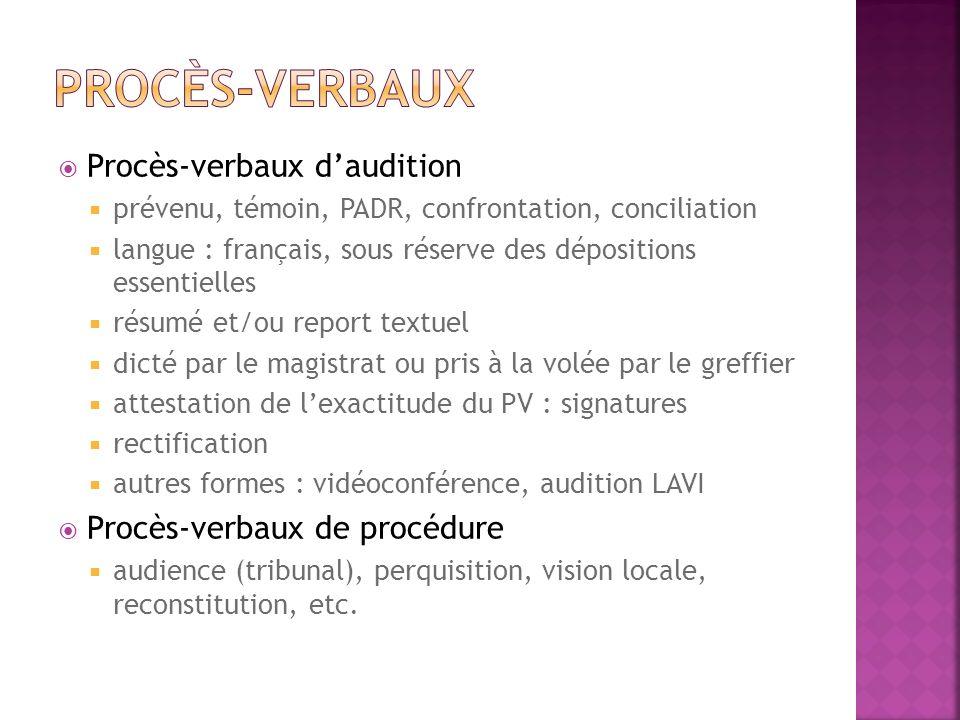 Procès-verbaux Procès-verbaux d'audition Procès-verbaux de procédure