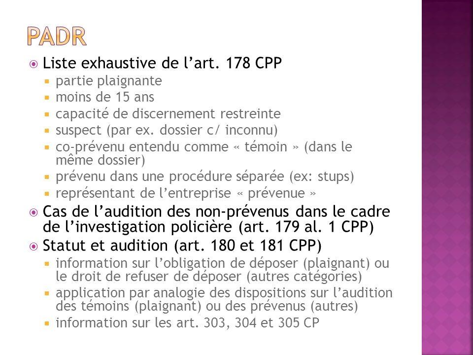 PADR Liste exhaustive de l'art. 178 CPP