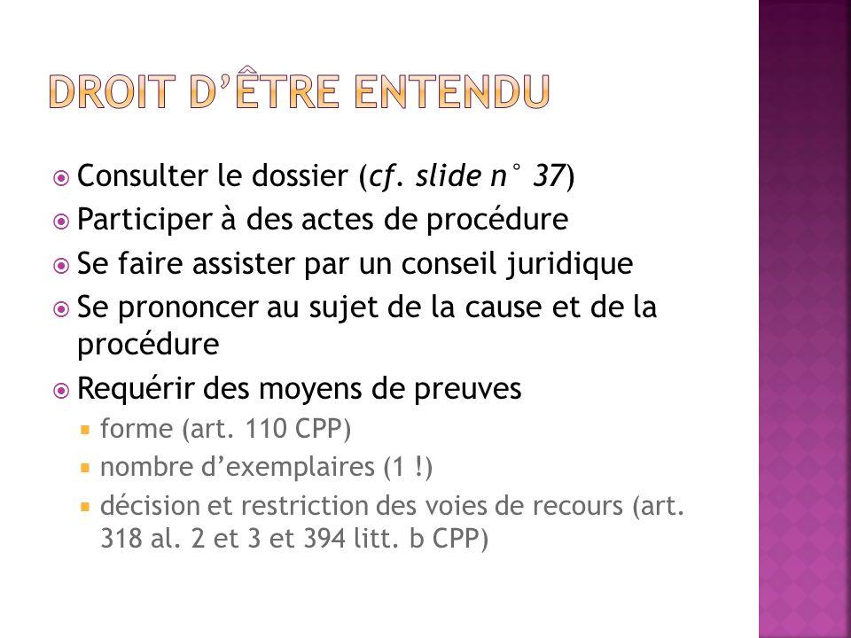 Droit d'être entendu Consulter le dossier (cf. slide n° 37)
