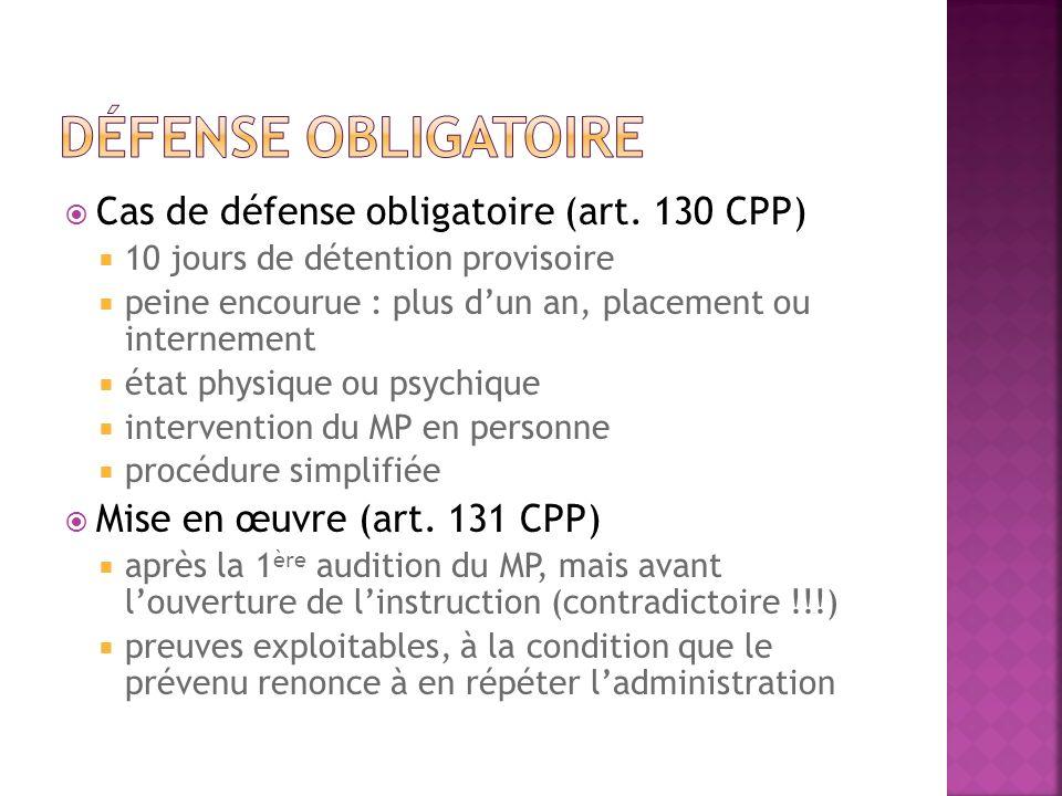 Défense obligatoire Cas de défense obligatoire (art. 130 CPP)