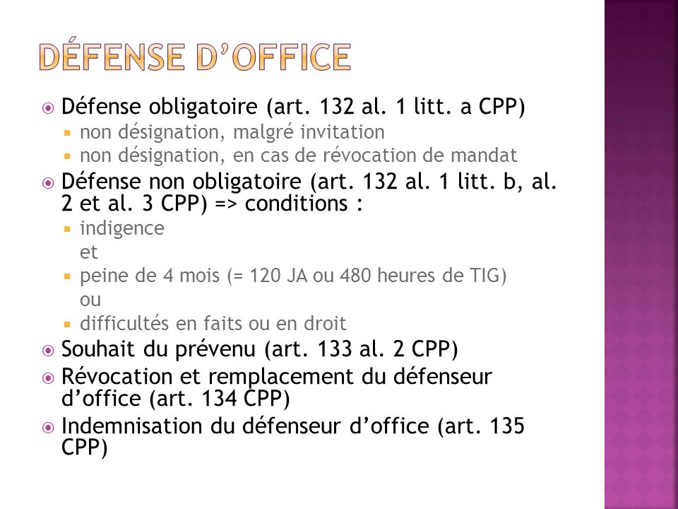 Défense d'office Défense obligatoire (art. 132 al. 1 litt. a CPP)