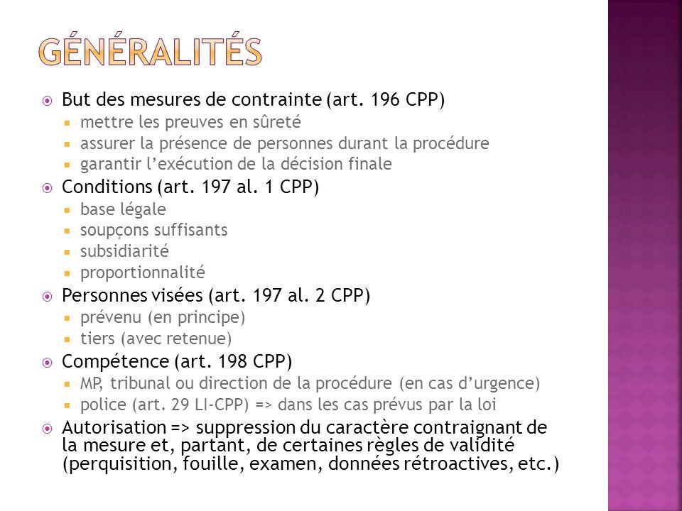 Généralités But des mesures de contrainte (art. 196 CPP)