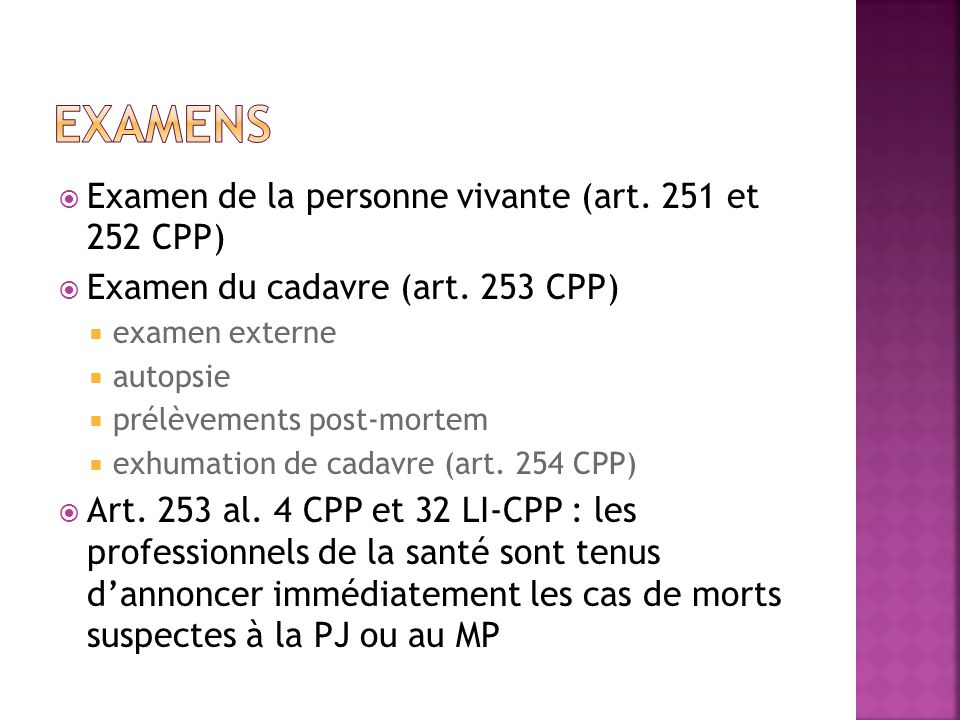 Examens Examen de la personne vivante (art. 251 et 252 CPP)