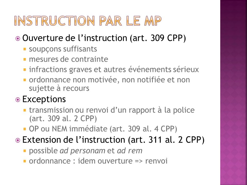 Instruction par le mp Ouverture de l'instruction (art. 309 CPP)