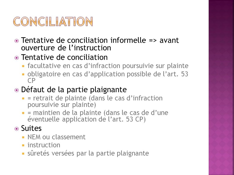 conciliation Tentative de conciliation informelle => avant ouverture de l'instruction. Tentative de conciliation.