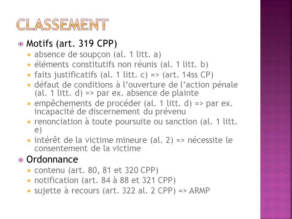 classement Motifs (art. 319 CPP) Ordonnance