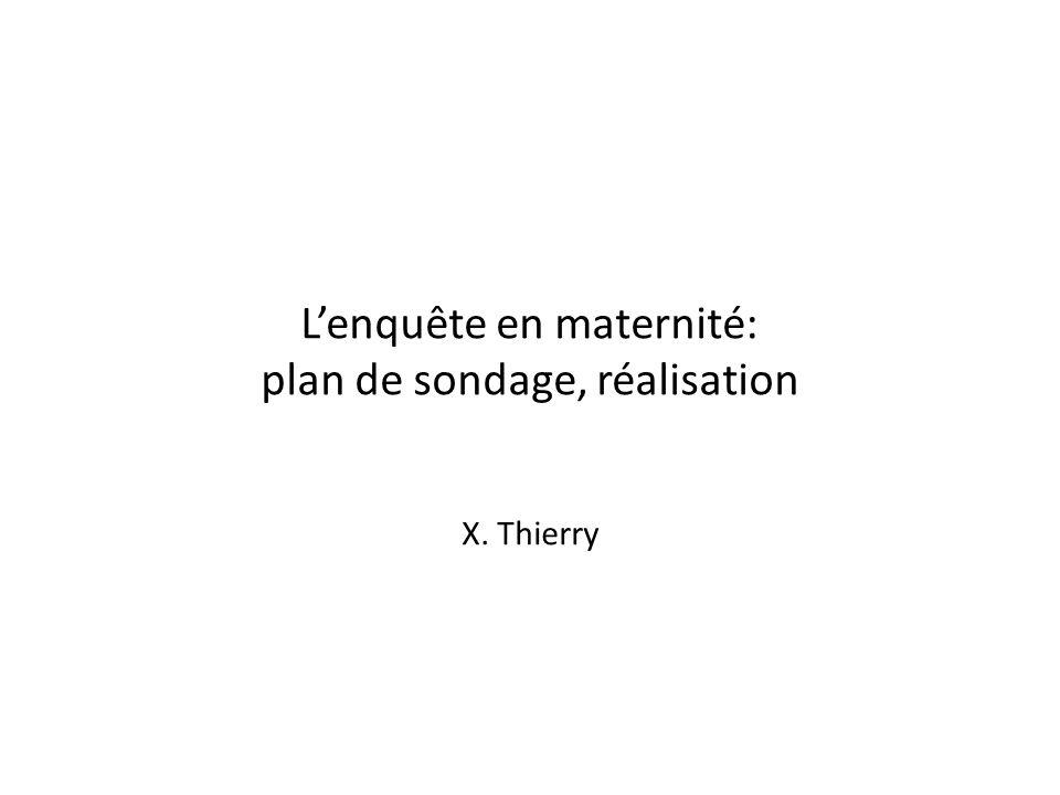 L'enquête en maternité: plan de sondage, réalisation