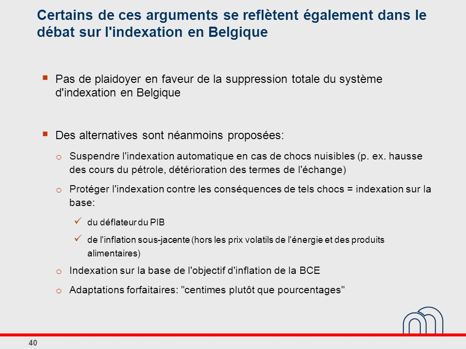 Certains de ces arguments se reflètent également dans le débat sur l indexation en Belgique