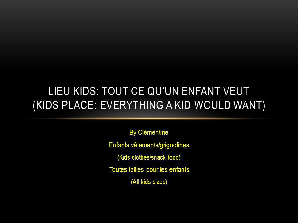 Lieu kids: Tout ce qu'un enfant veut (Kids place: Everything a kid would want)