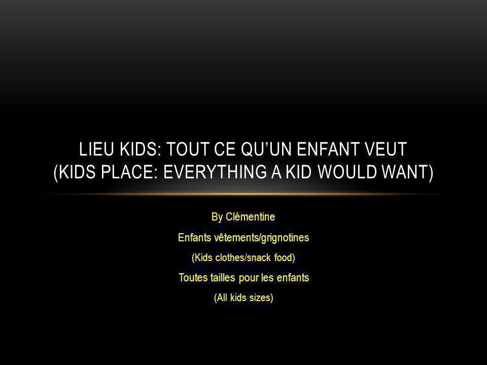 Lieu kids: Tout ce qu'un enfant veut (Kids place: Everything a kid would want)