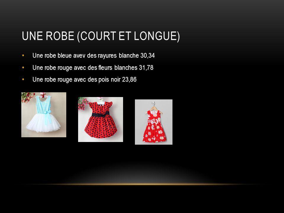 Une robe (Court et longue)