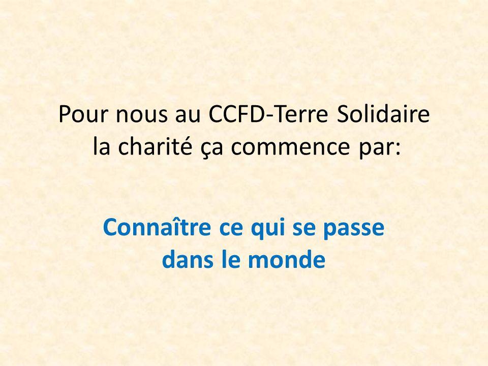Pour nous au CCFD-Terre Solidaire la charité ça commence par: