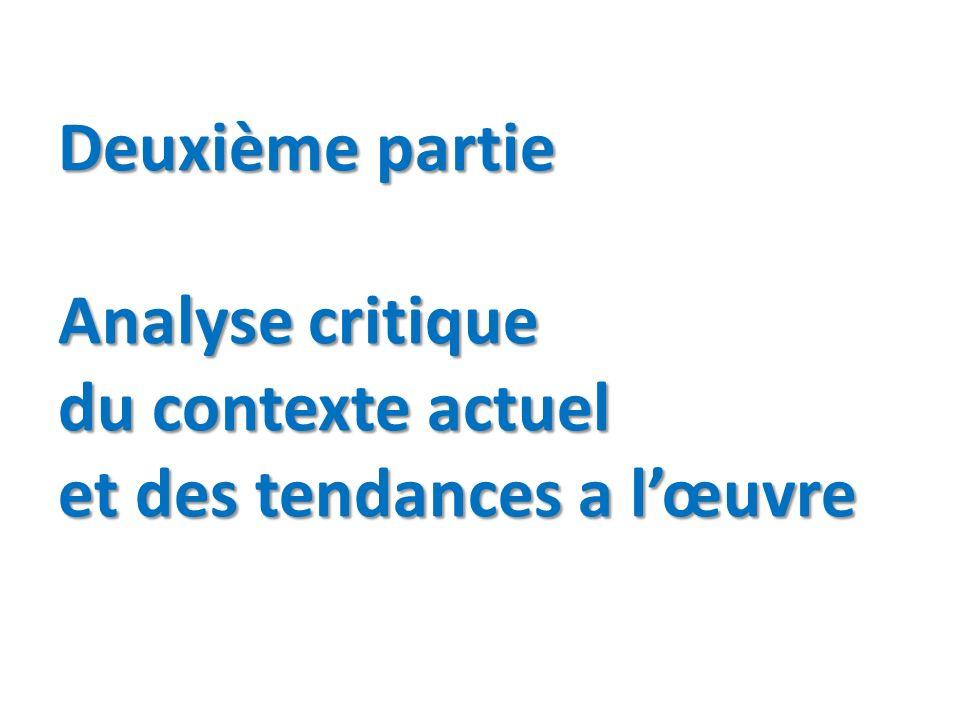 Deuxième partie Analyse critique du contexte actuel et des tendances a l'œuvre