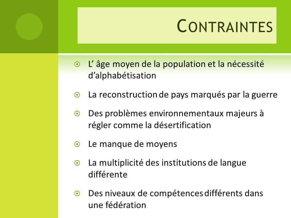 Contraintes L' âge moyen de la population et la nécessité d'alphabétisation. La reconstruction de pays marqués par la guerre.