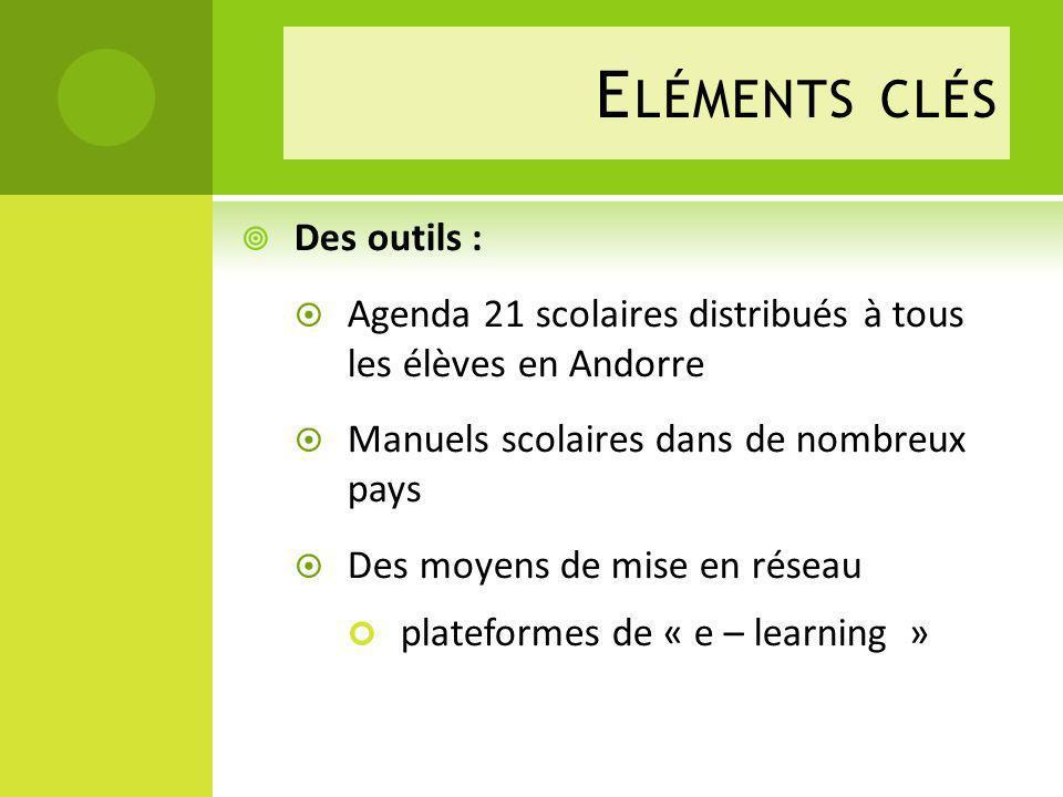Eléments clés Des outils :