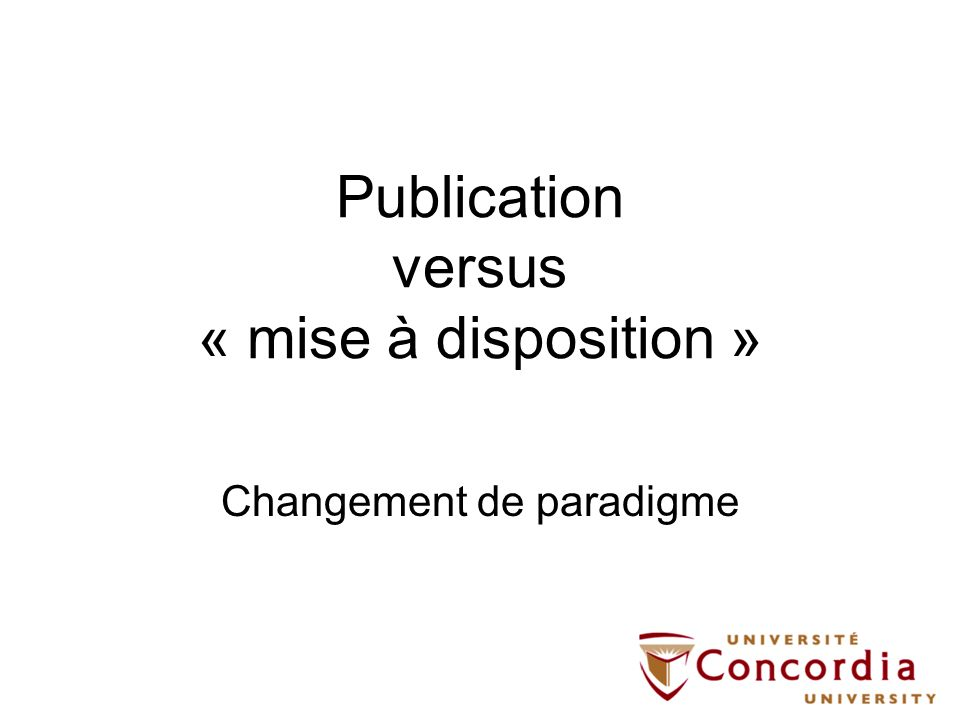 Publication versus « mise à disposition »