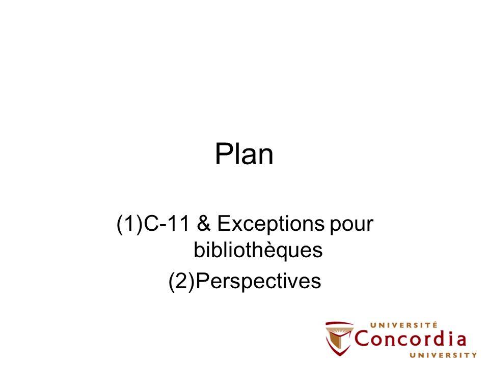 C-11 & Exceptions pour bibliothèques Perspectives