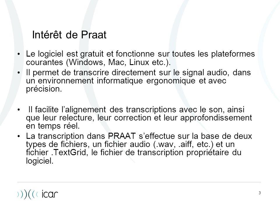 Intérêt de Praat Le logiciel est gratuit et fonctionne sur toutes les plateformes courantes (Windows, Mac, Linux etc.).
