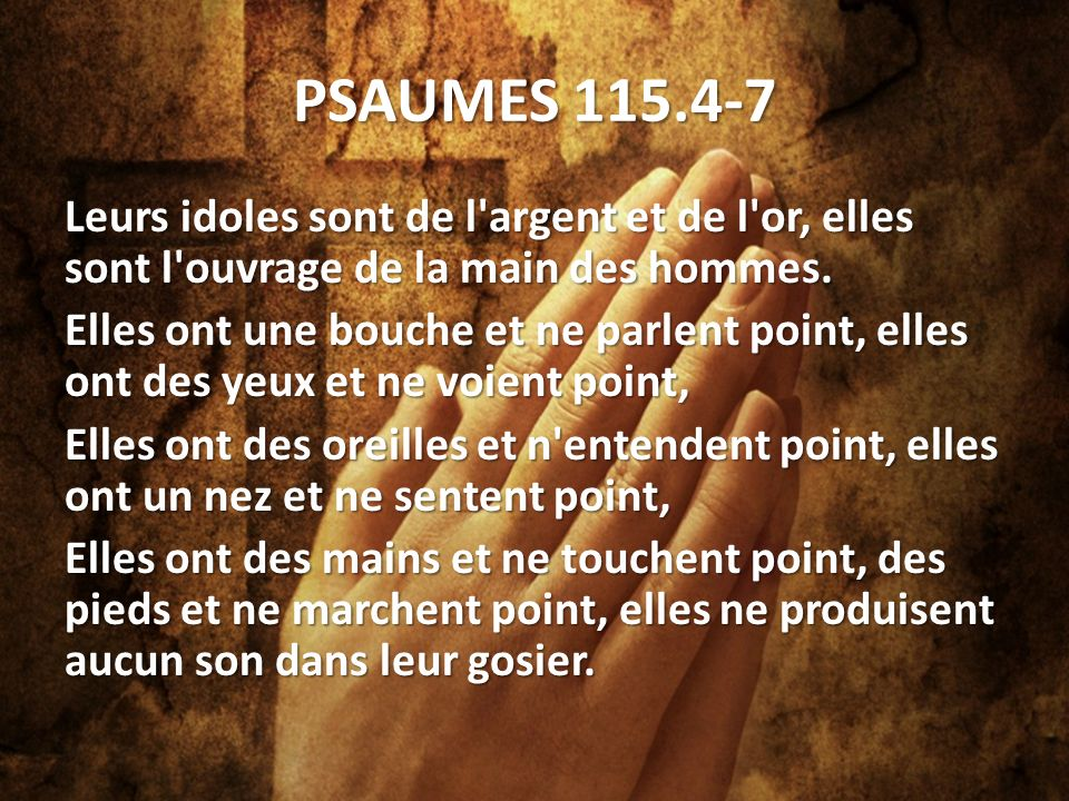 PSAUMES 115.4-7