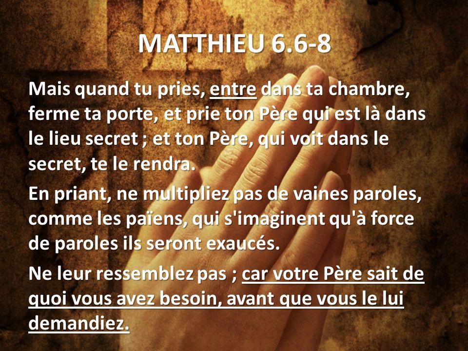 MATTHIEU 6.6-8