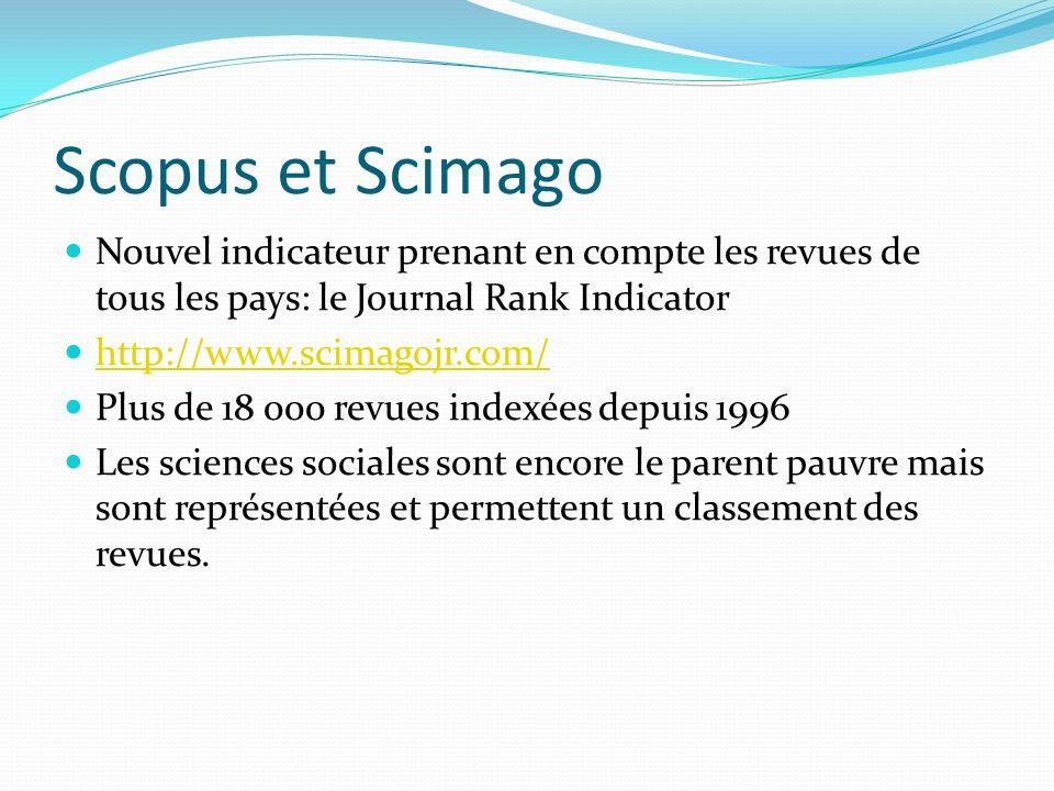 Scopus et Scimago Nouvel indicateur prenant en compte les revues de tous les pays: le Journal Rank Indicator.
