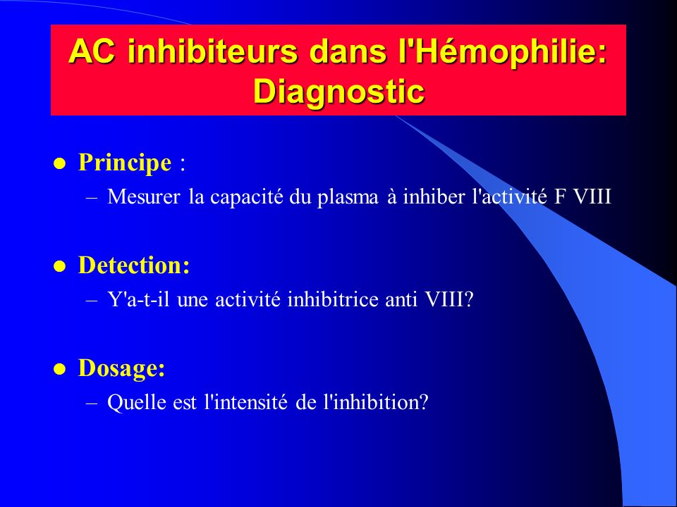 AC inhibiteurs dans l Hémophilie: Diagnostic