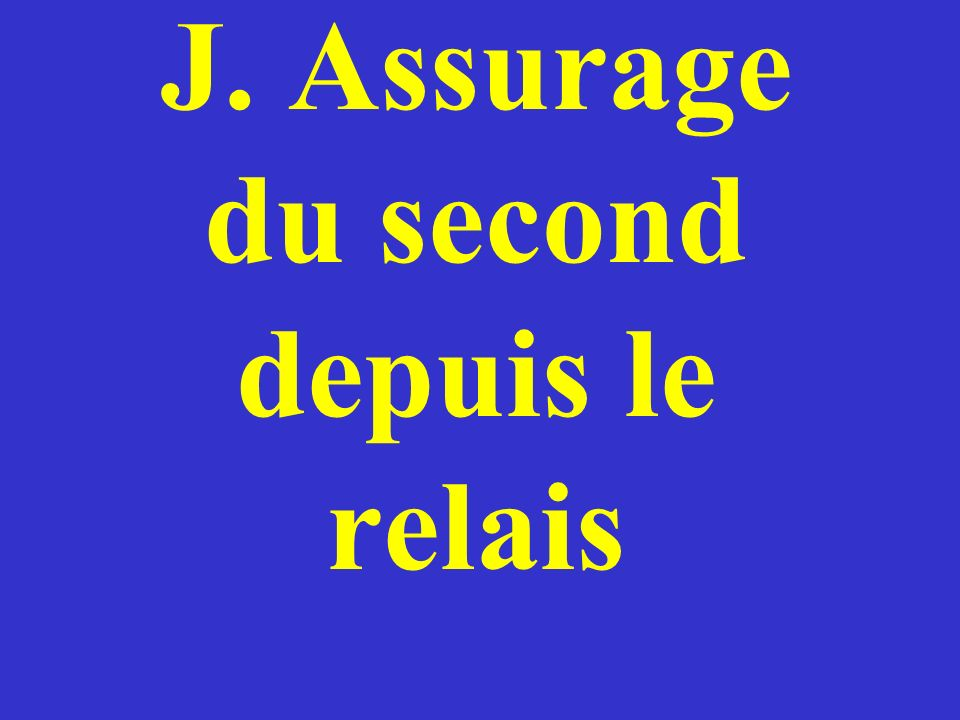 J. Assurage du second depuis le relais