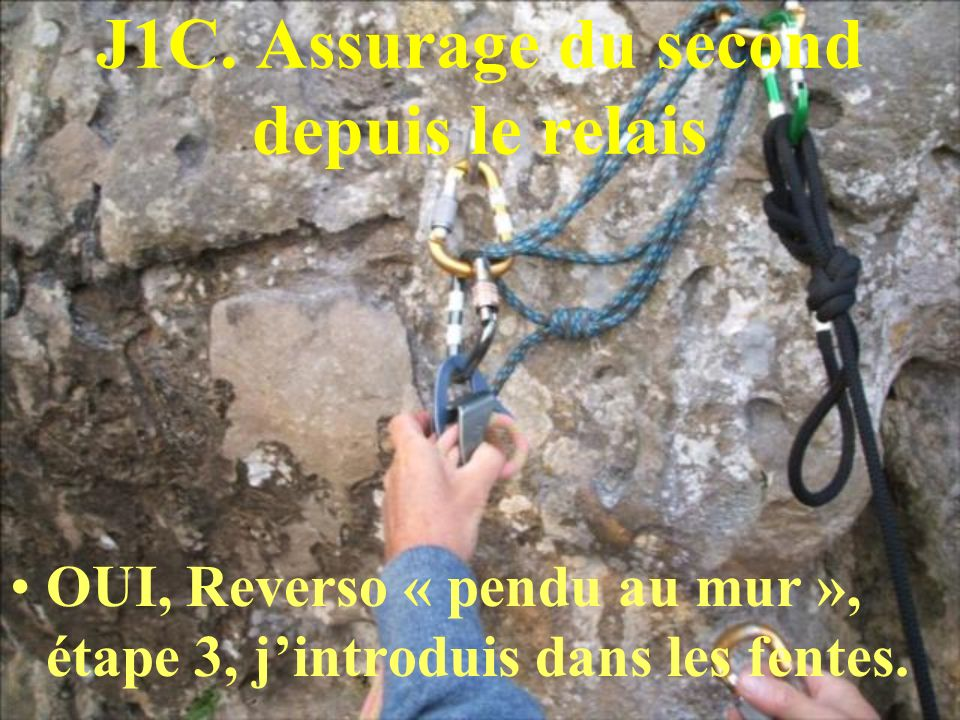 J1C. Assurage du second depuis le relais