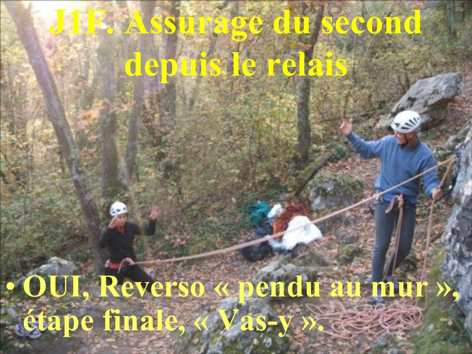 J1F. Assurage du second depuis le relais