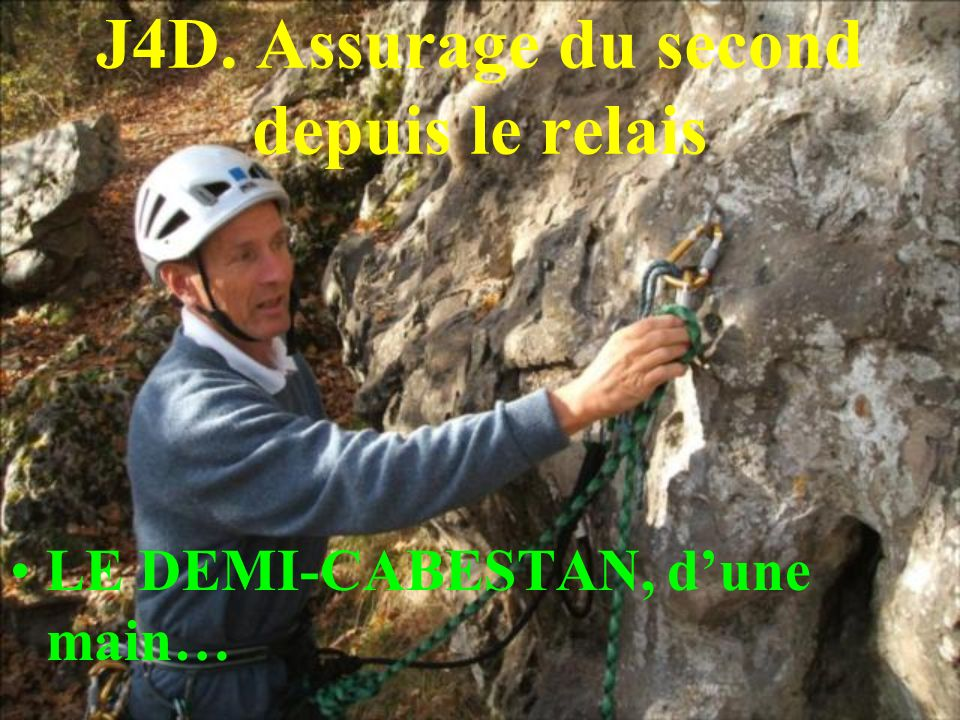 J4D. Assurage du second depuis le relais