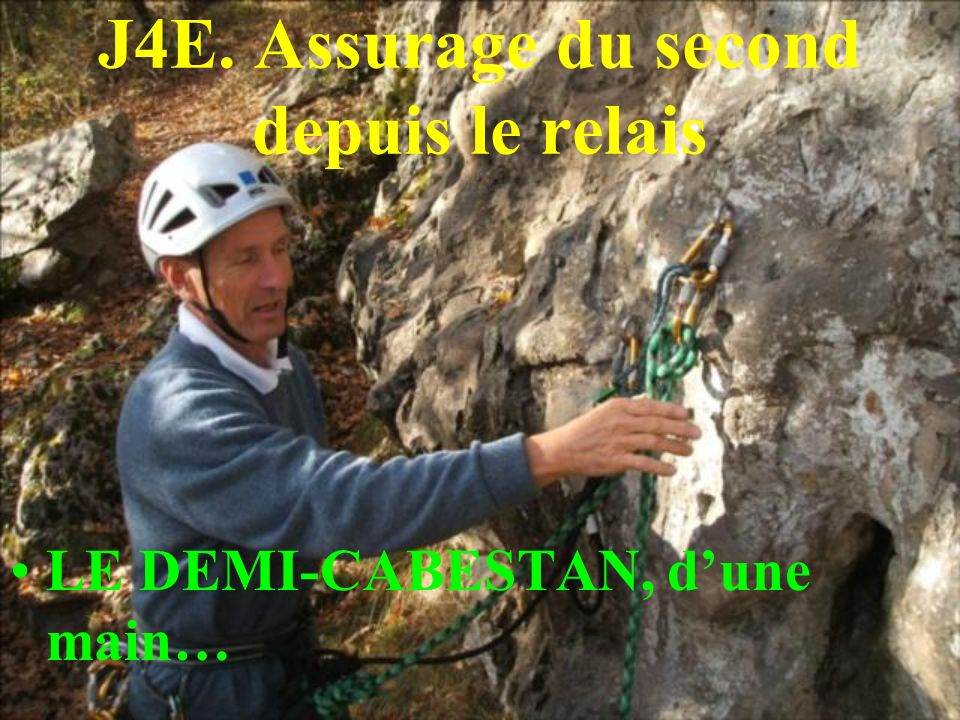 J4E. Assurage du second depuis le relais